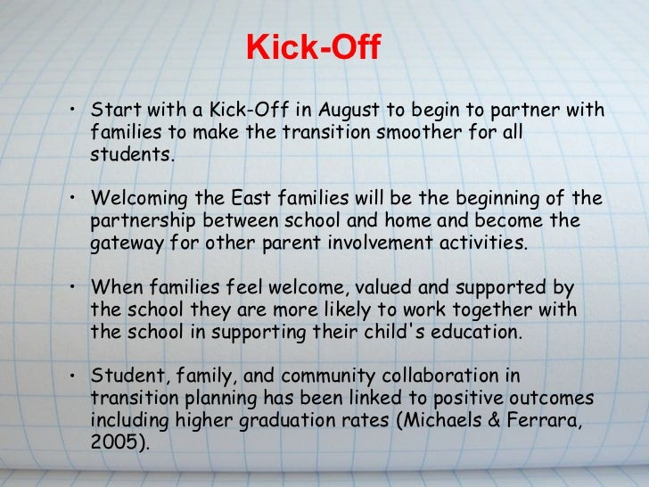 Kick-Off <ul><ul><li>Start with a Kick-Off in August to begin to partner with families to make the transition smoother for...