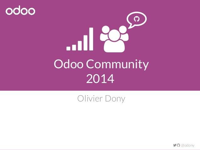 Odoo Community 2014 Olivier Dony  @odony    