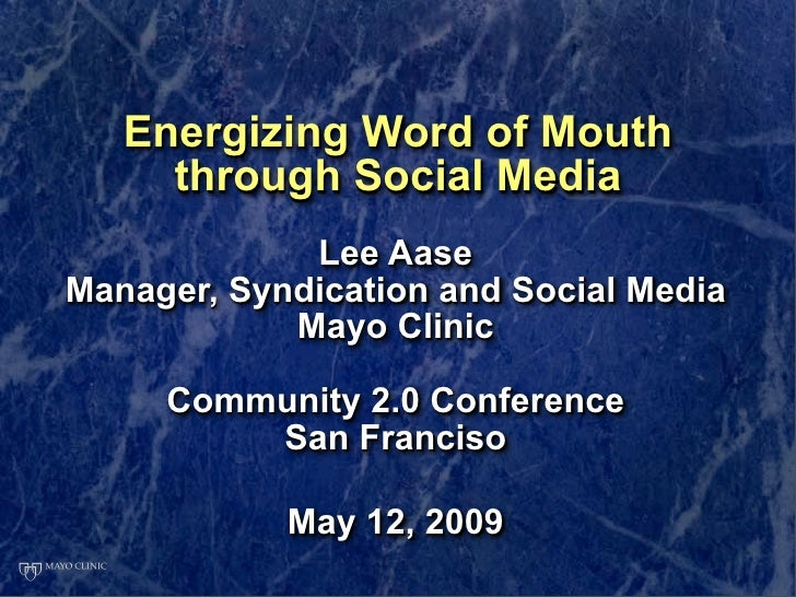 Energizing Word of Mouth      through Social Media              Lee Aase Manager, Syndication and Social Media            ...