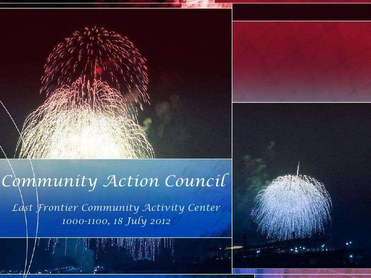 Community Action Council Last Frontier Community Activity Center          1000-1100, 18 July 2012
