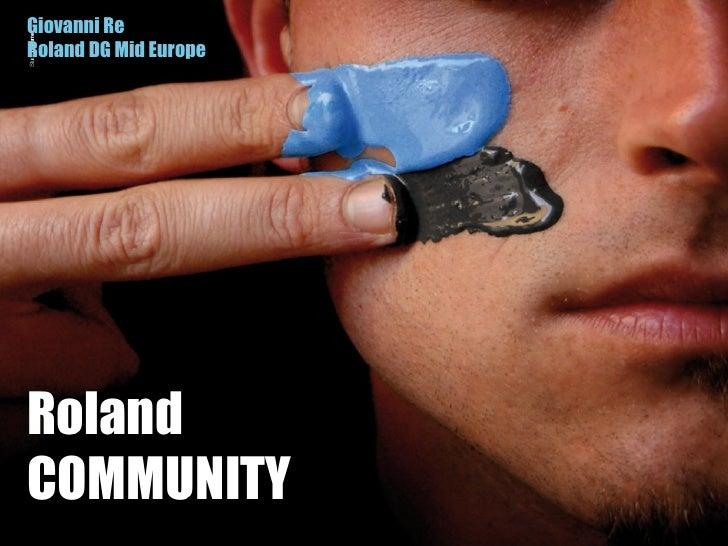 Roland COMMUNITY Giovanni Re Roland DG Mid Europe