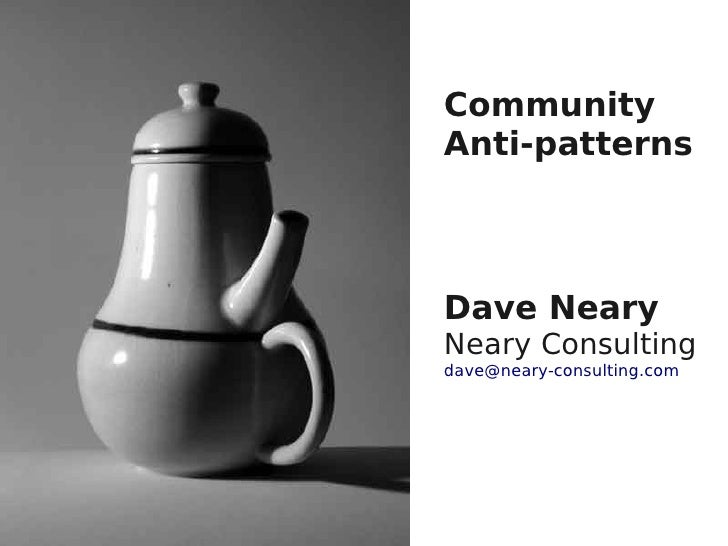 CommunityAnti-patternsDave NearyNeary Consultingdave@neary-consulting.com