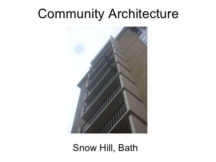 Community Architecture Snow Hill, Bath