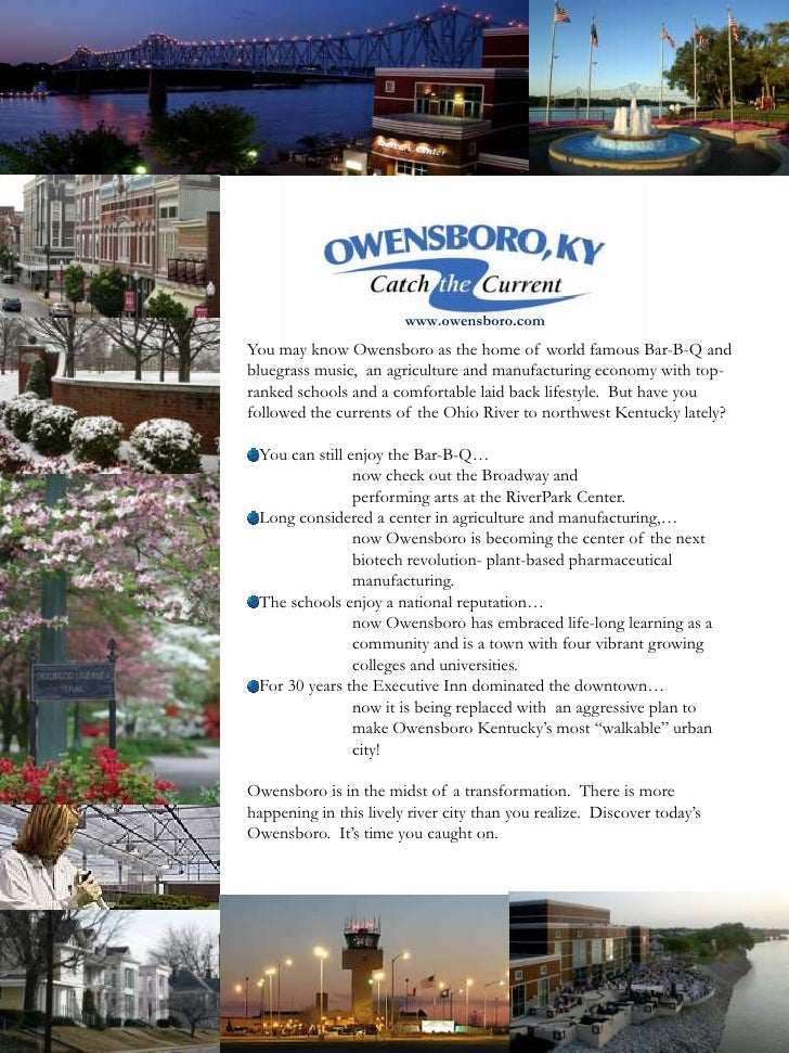 www.owensboro.com<br />You may know Owensboro as the home of world famous Bar-B-Q and bluegrass music,  an agriculture and...