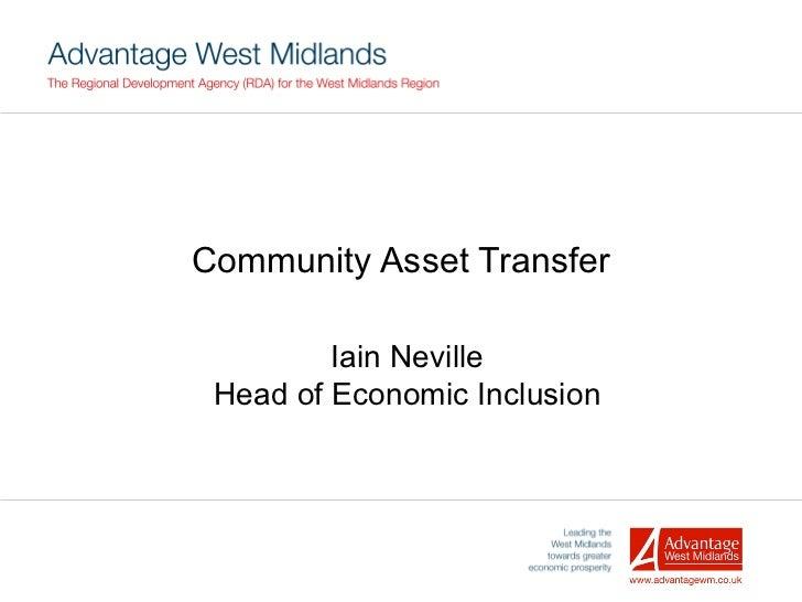 Community Asset Transfer Iain Neville Head of Economic Inclusion