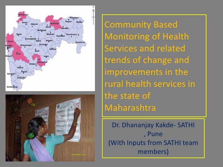 Community Based Monitoring of Health Services and related trends of change and improvements in the rural health services i...