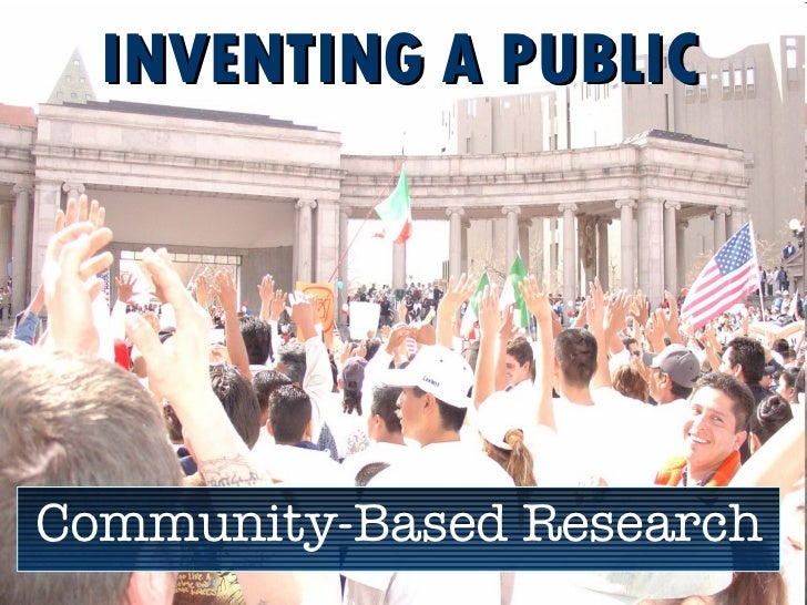 INVENTING A PUBLIC Community-Based Research