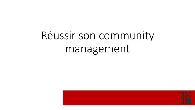 Réussir son community management