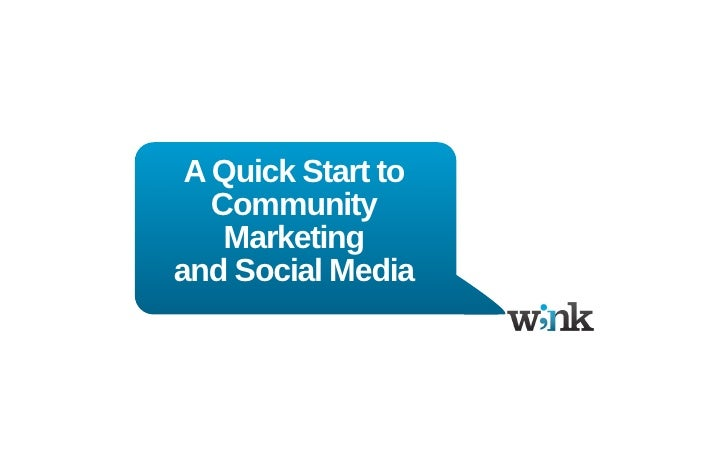 A Quick Start to    Community     Marketing and Social Media