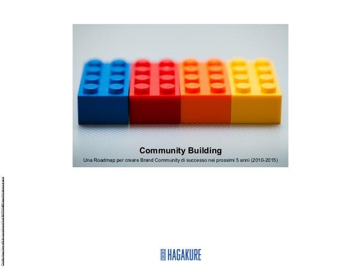 Community Building                                                                              Una Roadmap per creare Bra...