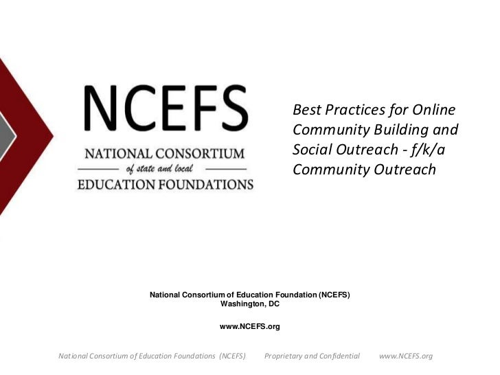 Best Practices for Online Community Building and Social Outreach - f/k/a Community Outreach<br />National Consortium of Ed...