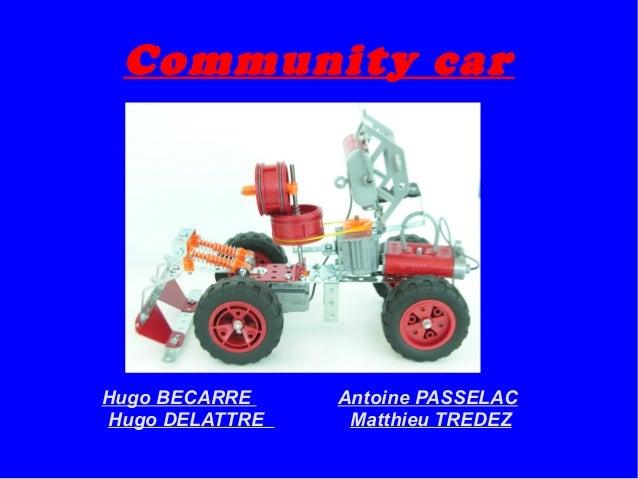 Community carHugo BECARRE    Antoine PASSELACHugo DELATTRE    Matthieu TREDEZ