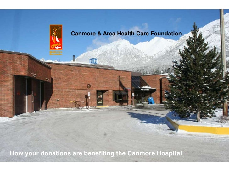 Canmore & Area Health Care FoundationHow your donations are benefiting the Canmore Hospital