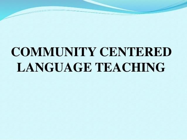 COMMUNITY CENTERED  LANGUAGE TEACHING