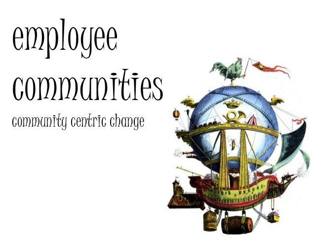 employee communities community centric change