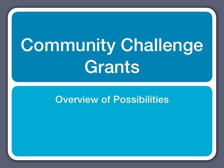 Community Challenge     Grants   Overview of Possibilities