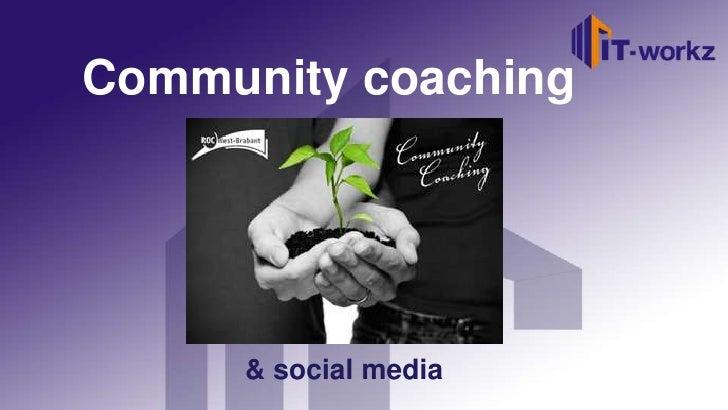 Community coaching     & social media