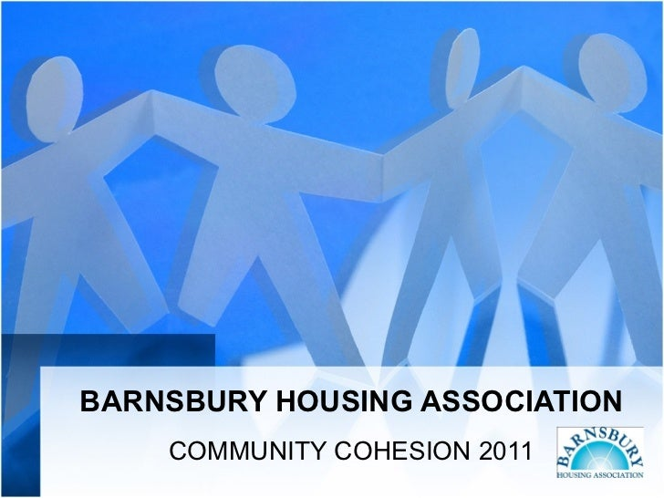 BARNSBURY HOUSING ASSOCIATION COMMUNITY COHESION 2011