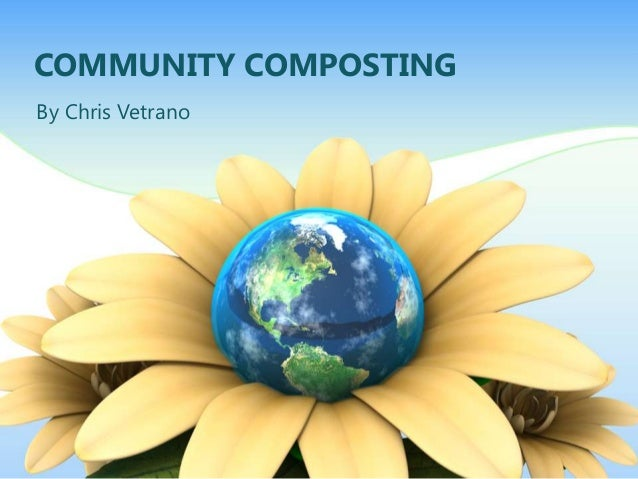 COMMUNITY COMPOSTINGBy Chris Vetrano