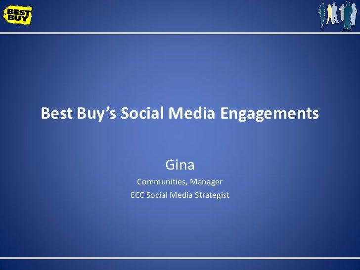 Best Buy's Social Media Engagements                      Gina             Communities, Manager            ECC Social Media...
