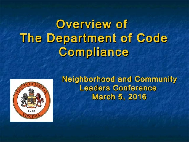 Overview ofOverview of The Department of CodeThe Department of Code ComplianceCompliance Neighborhood and CommunityNeighbo...