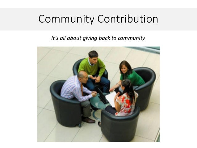 Community ContributionIt's all about giving back to community