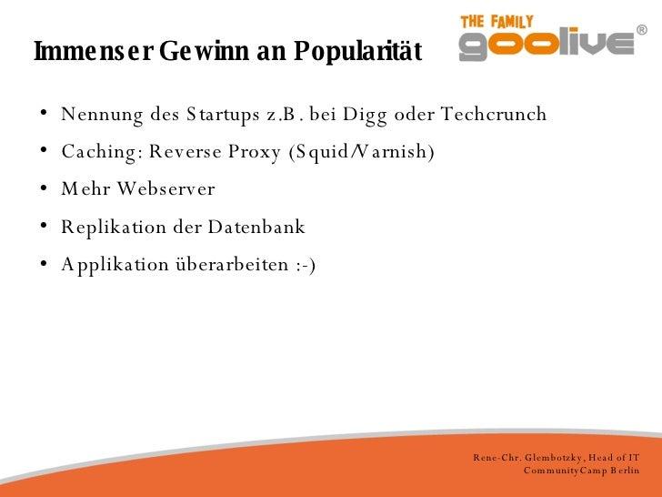 Immenser Gewinn an Popularität <ul><li>Nennung des Startups z.B. bei Digg oder Techcrunch </li></ul><ul><li>Caching: Rever...