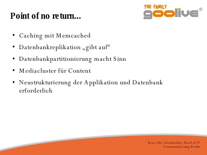 "Point of no return... <ul><li>Caching mit Memcached </li></ul><ul><li>Datenbankreplikation ""gibt auf"" </li></ul><ul><li>Da..."