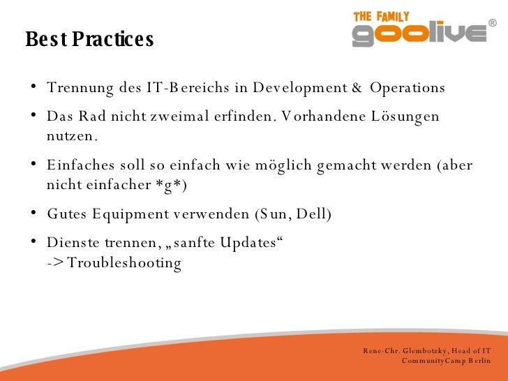 Best Practices <ul><li>Trennung des IT-Bereichs in Development & Operations </li></ul><ul><li>Das Rad nicht zweimal erfind...