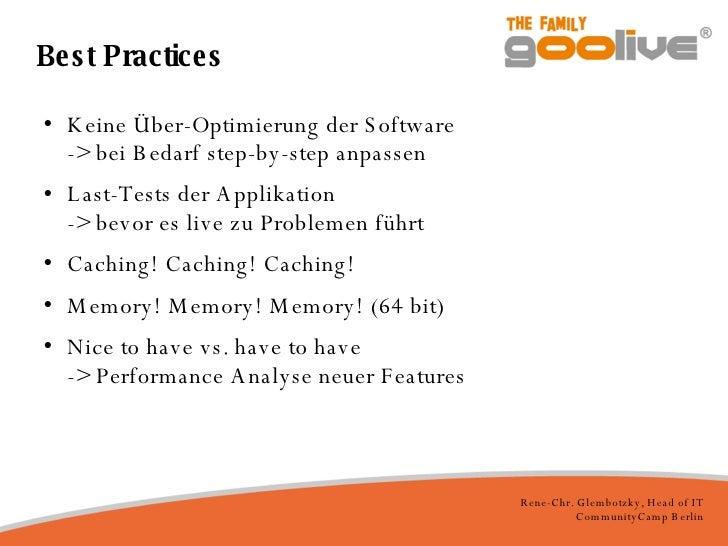 Best Practices <ul><li>Keine Über-Optimierung der Software -> bei Bedarf step-by-step anpassen </li></ul><ul><li>Last-Test...