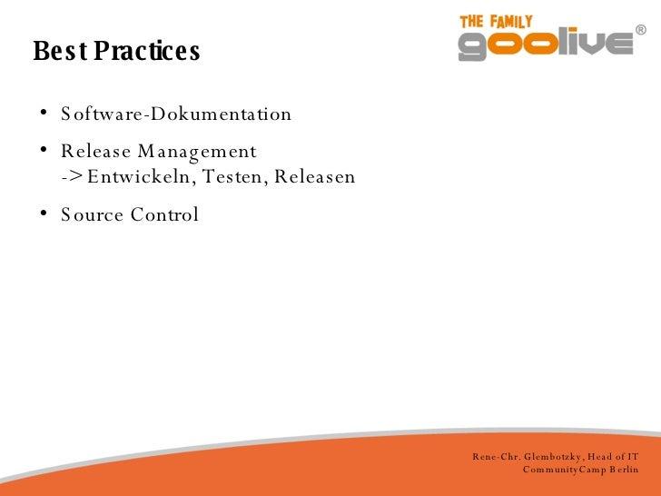 Best Practices <ul><li>Software-Dokumentation </li></ul><ul><li>Release Management -> Entwickeln, Testen, Releasen </li></...