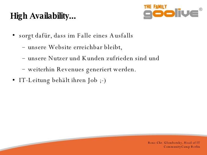 High Availability... <ul><li>sorgt dafür, dass im Falle eines Ausfalls </li></ul><ul><ul><li>unsere Website erreichbar ble...