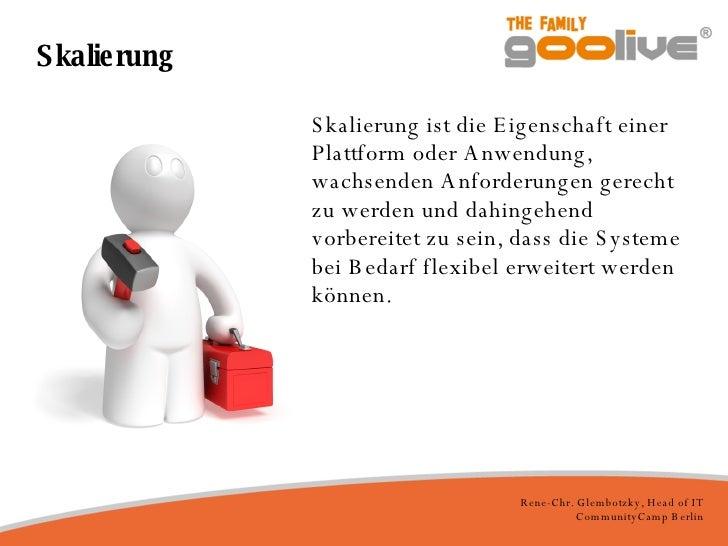 Skalierung <ul><li>Skalierung ist die Eigenschaft einer Plattform oder Anwendung, wachsenden Anforderungen gerecht zu werd...