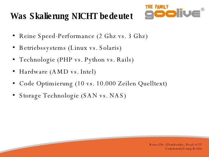 Was Skalierung NICHT bedeutet <ul><li>Reine Speed-Performance (2 Ghz vs. 3 Ghz) </li></ul><ul><li>Betriebssystems (Linux ...