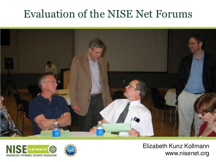 Evaluation of the NISE Net Forums<br />Elizabeth Kunz Kollmann<br />www.nisenet.org<br />