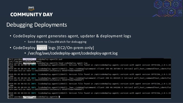 ©2018, AmazonWebServices, Inc. or its Affiliates. All rights reserved. Debugging Deployments • CodeDeploy agent generates ...