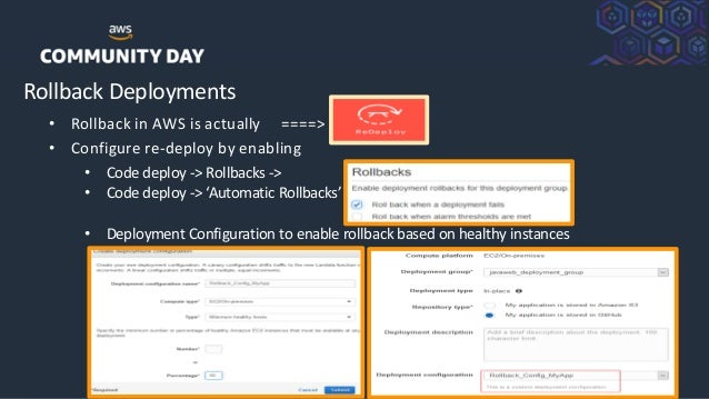 ©2018, AmazonWebServices, Inc. or its Affiliates. All rights reserved. Rollback Deployments • Rollback in AWS is actually ...
