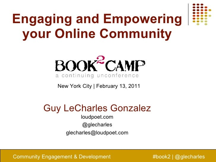 Engaging and Empowering your Online Community Community Engagement & Development #book2 | @glecharles Guy LeCharles Gonzal...