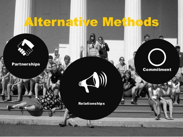 Alternative Methods  Partnerships  Relationships  Commitment