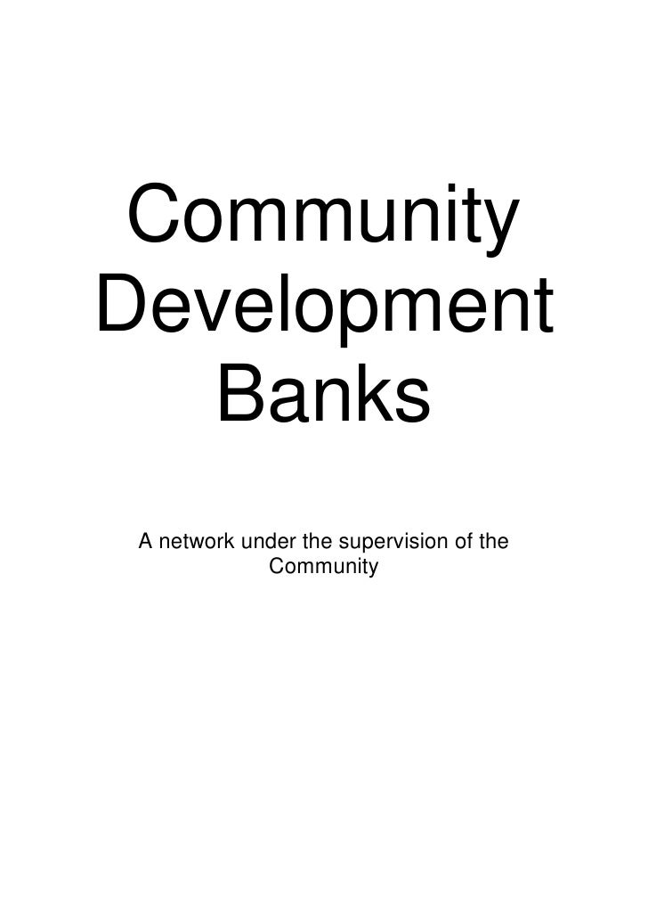 Community Development    Banks  A network under the supervision of the              Community