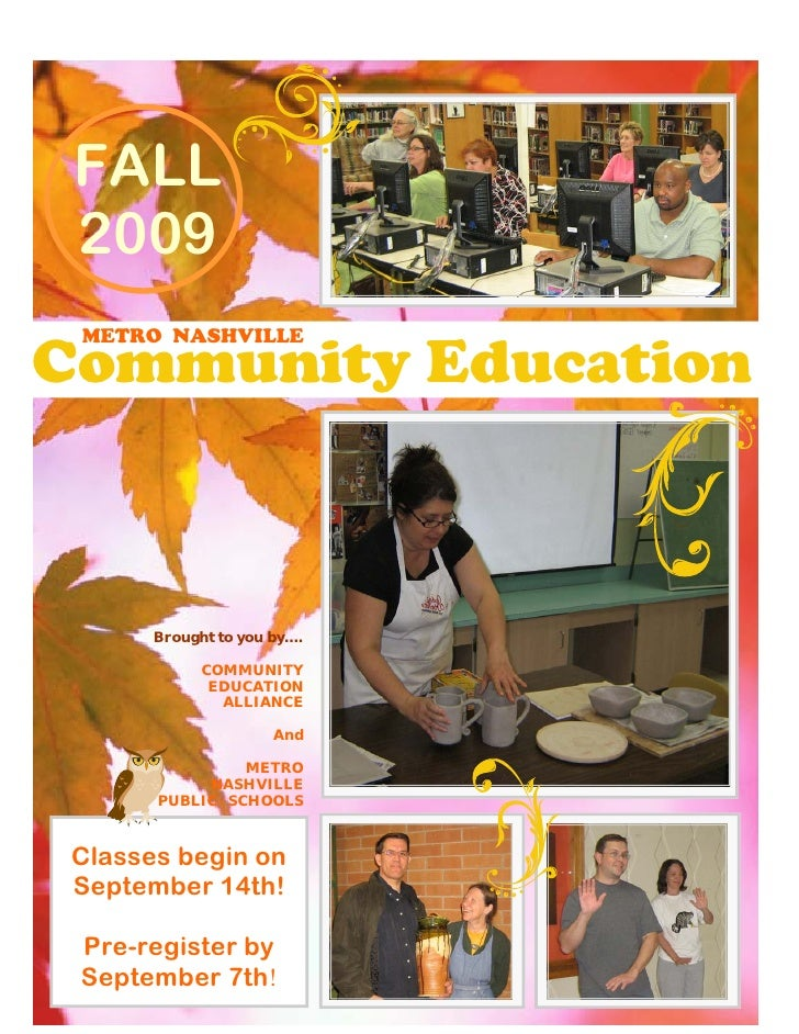 FALL  2009  METRO NASHVILLE Community Education           Brought to you by….               COMMUNITY               EDUCAT...