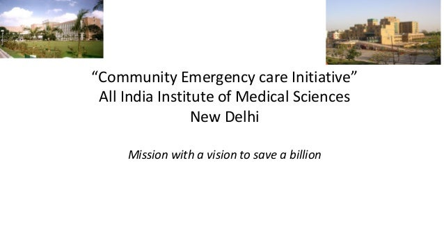 """""""Community Emergency care Initiative"""" All India Institute of Medical Sciences New Delhi Mission with a vision to save a bi..."""