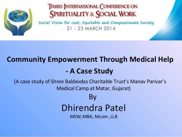 Community Empowerment Through Medical Help - A Case Study (A case study of Shree Baldevdas Charitable Trust's Manav Pariva...