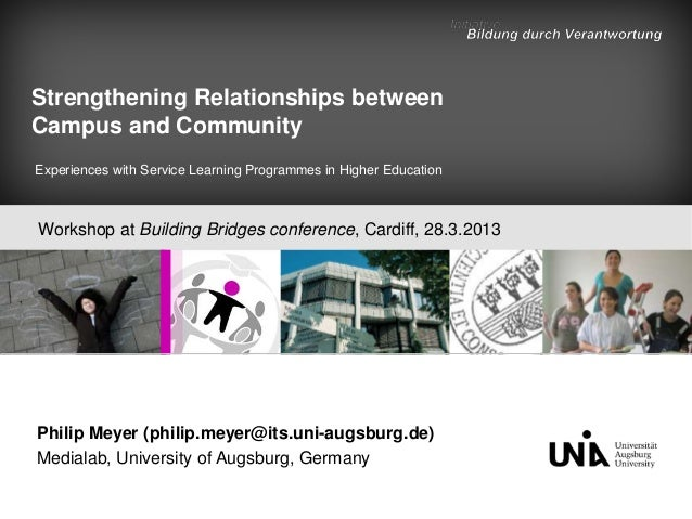 Strengthening Relationships betweenCampus and CommunityExperiences with Service Learning Programmes in Higher EducationWor...