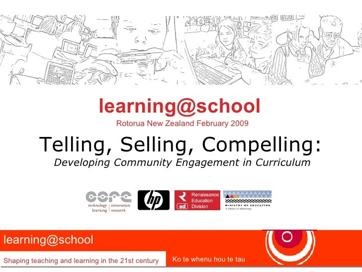 Telling, Selling, Compelling: Developing Community Engagement in Curriculum [email_address]   Rotorua New Zealand February...