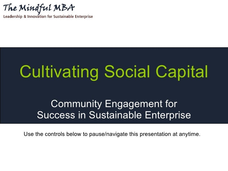 Cultivating Social Capital        Community Engagement for      Success in Sustainable Enterprise Use the controls below t...