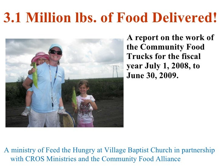 3.1 Million lbs. of Food Delivered! <ul><li>A report on the work of the Community Food Trucks for the fiscal year July 1, ...
