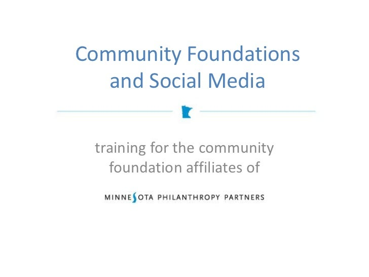 Community Foundations   and Social Media training for the community   foundation affiliates of