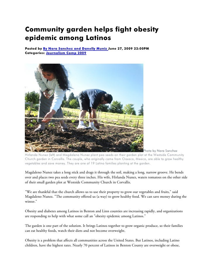 Community garden helps fight obesityepidemic among LatinosPosted by By Nora Sanchez and Danelly Muniz June 27, 2009 22:00P...