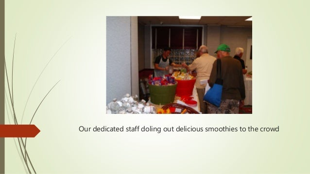 Our dedicated staff doling out delicious smoothies to the crowd